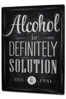 Blechschild XXL Sprüche Alkohol Lösung