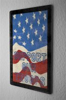 Blechschild Fun Support our Troops USA Flagge