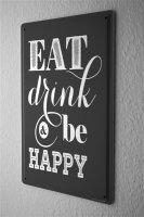 Blechschild Nostalgie Fun Eat Drink Happy