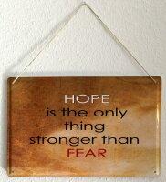 Blechschild XXL Sprüche Angst - Hoffnung